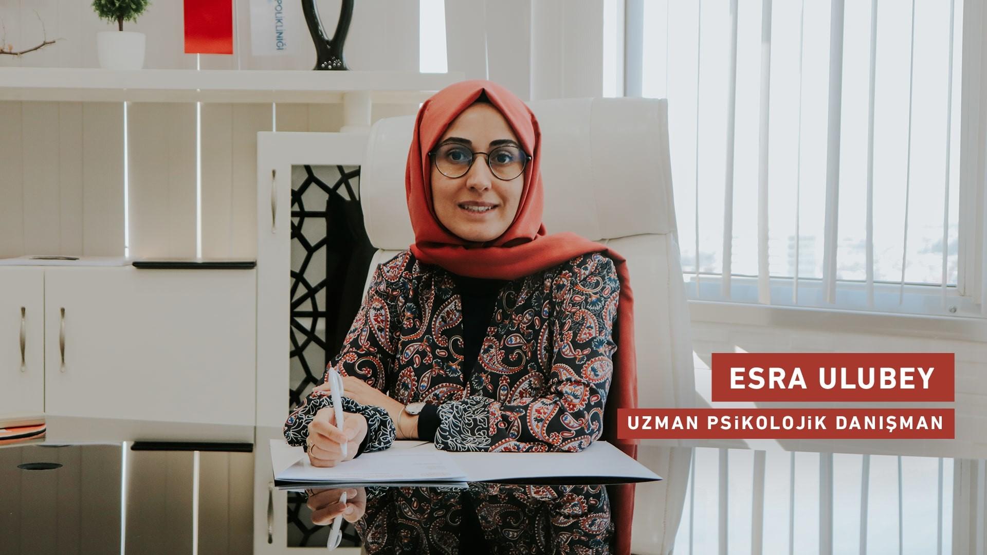 Esra Ulubey - Uzman Psikolojik Danışman